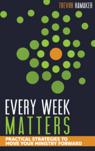 Every Week Matters by Trevor Hamaker