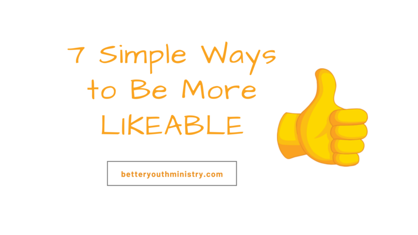 7 Simple Ways to be More Likeable