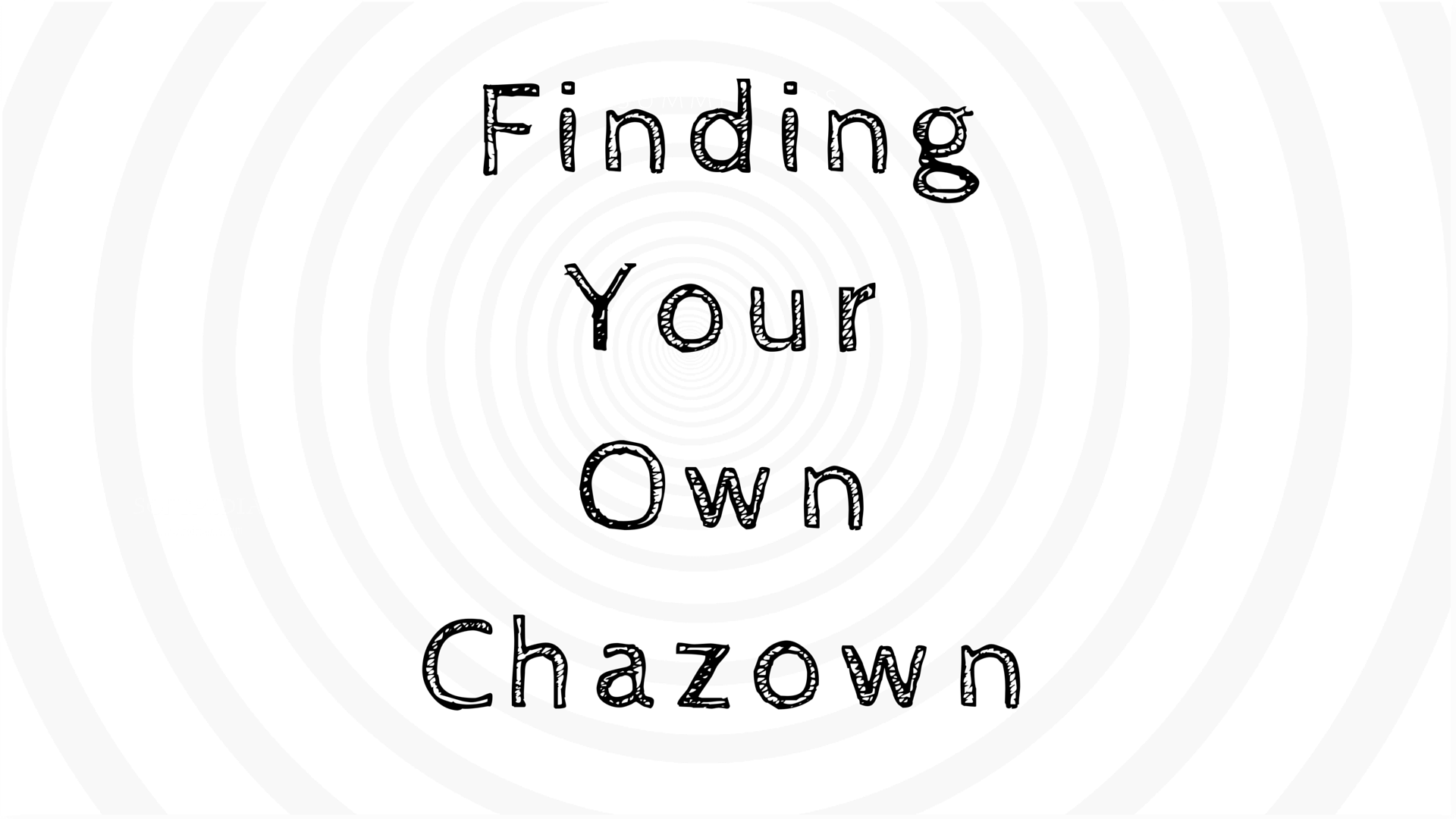 Finding Your Own Chazown