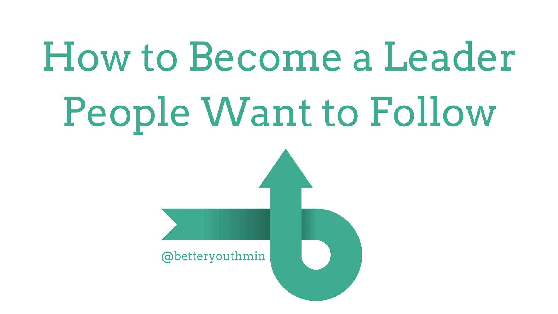 How to Become a Leader People Want to Follow