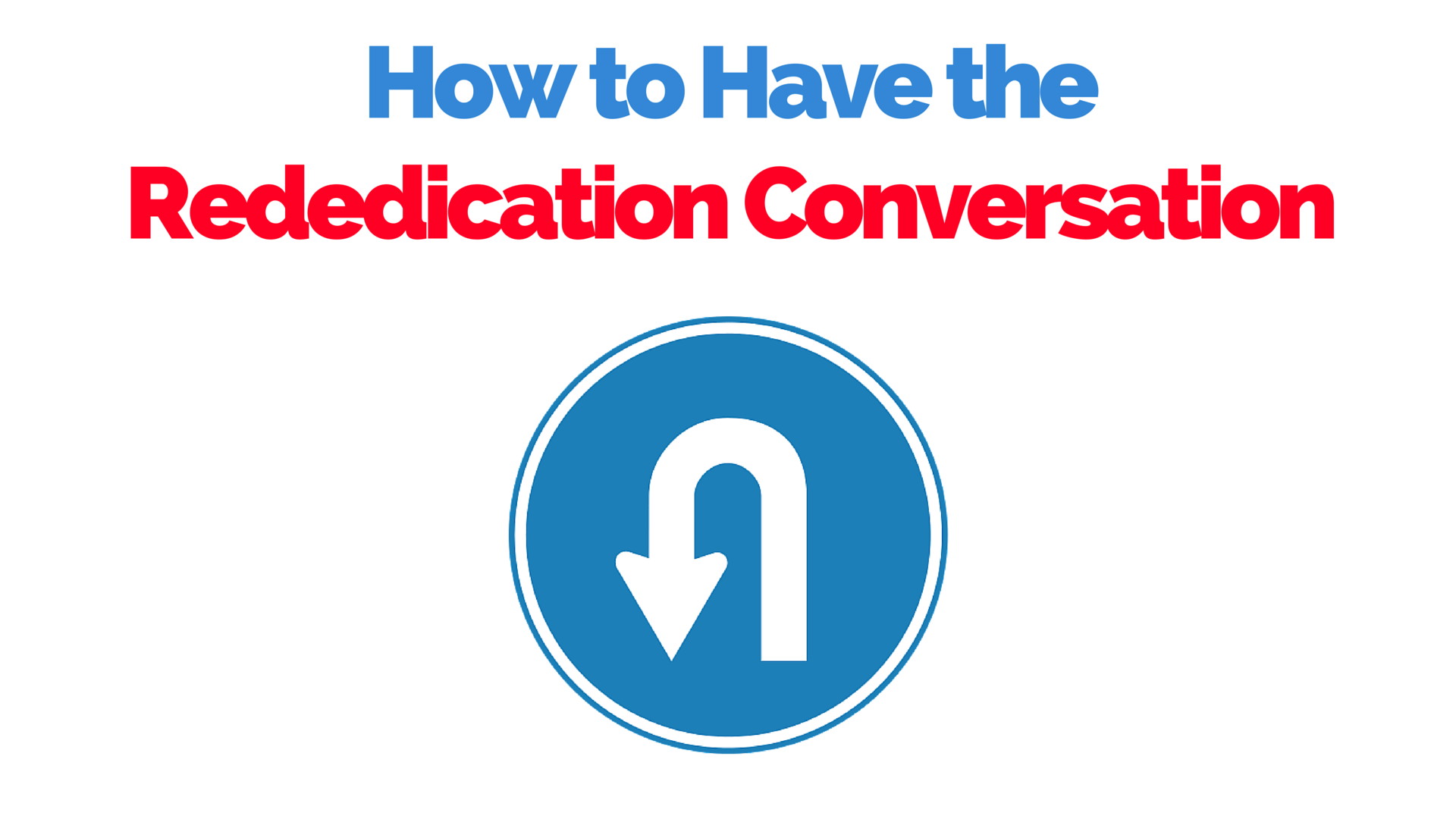 how to have the rededication conversation
