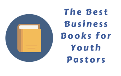 The Best Business Books for Youth Pastors