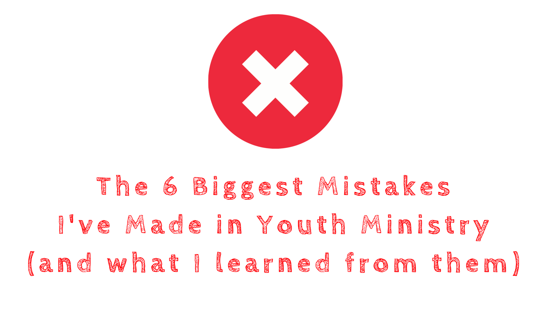 Mistakes in Youth Ministry
