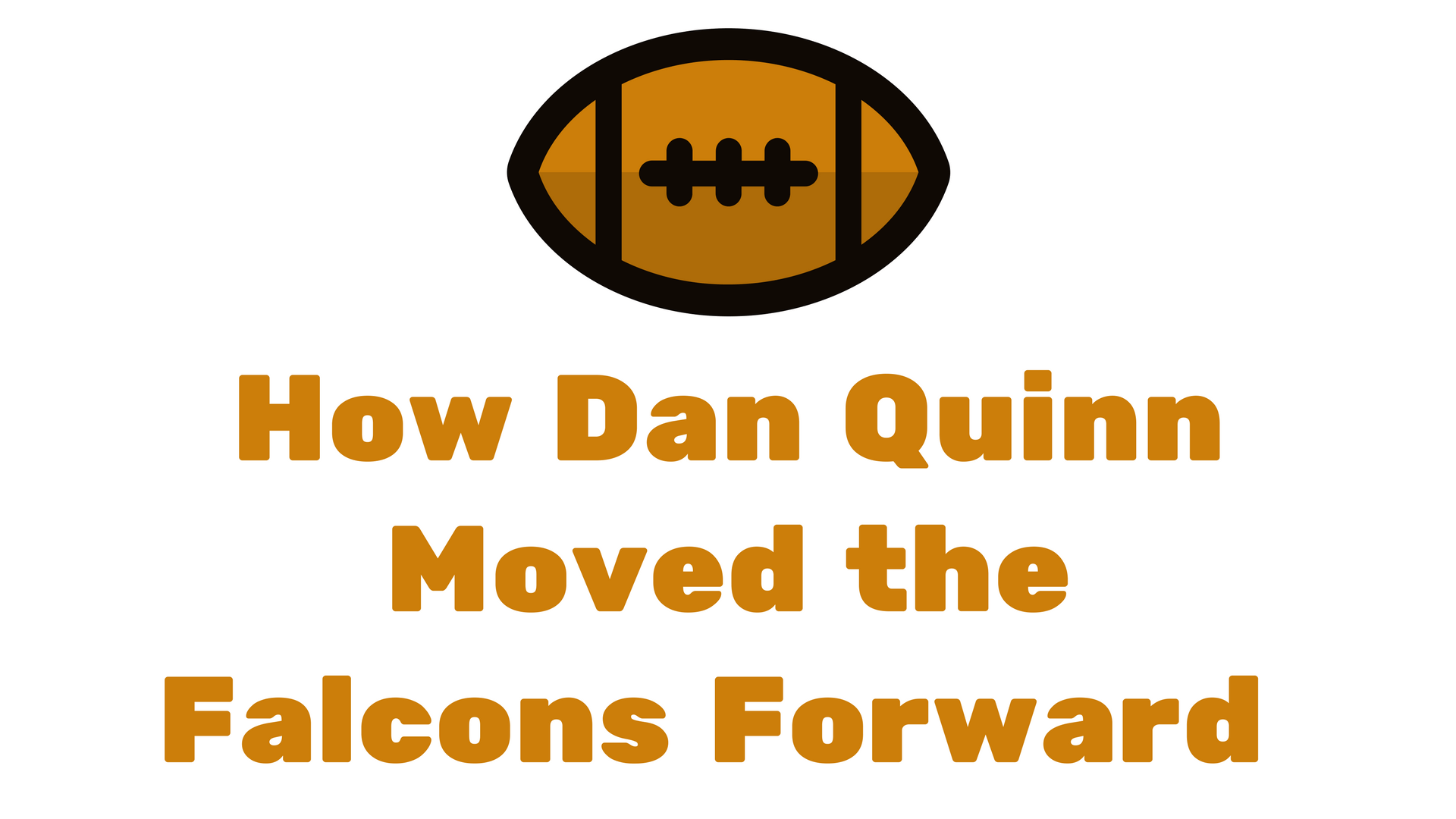 How Dan Quinn Moved the Falcons Forward