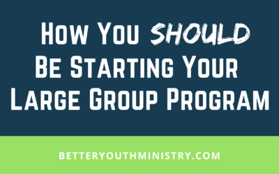 How You Should Be Starting Your Large Group Program