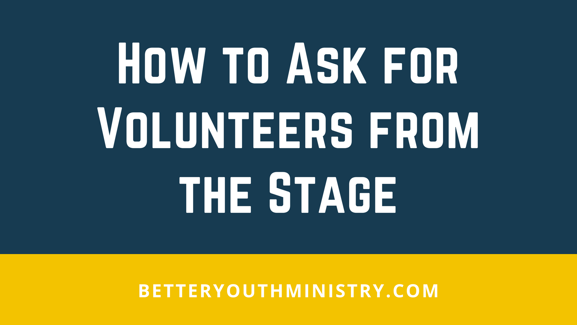 How to Ask for Volunteers from the Stage