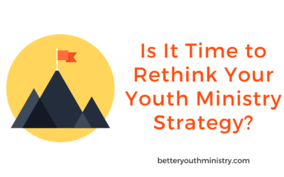 Is It Time to Rethink Your Youth Ministry Strategy?