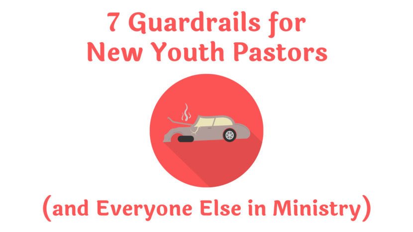 7 Guardrails for New Youth Pastors