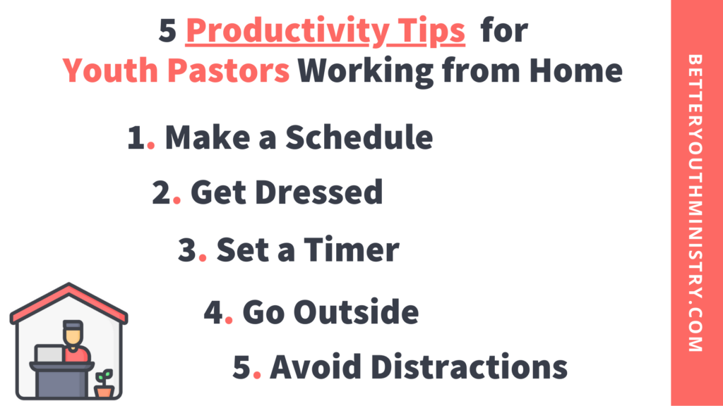 5 Productivity Tips for Youth Pastors Working from Home (list)