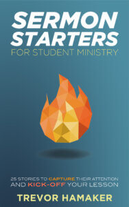 Stories and Illustrations for Student Ministry Sermons