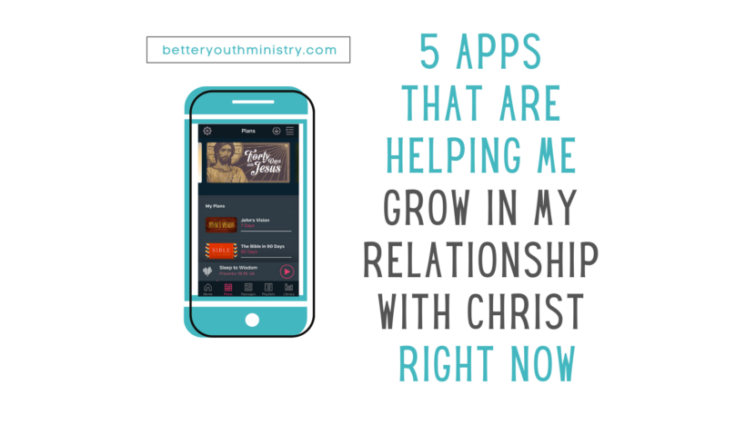 5 apps that are helping me grow in my relationship with Christ right now