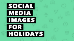 Social Media Images for Everyone's Favorite Holidays
