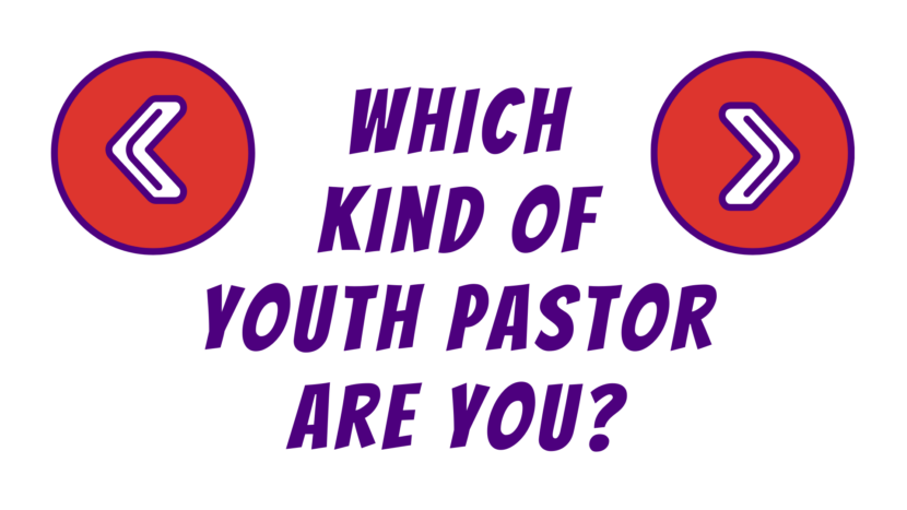 Which Kind of Youth Pastor Are You?