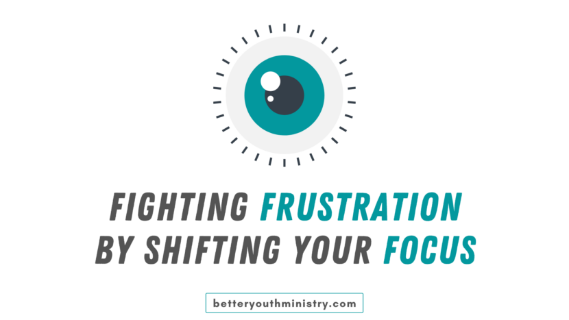 Fighting Frustration by Shifting Your Focus