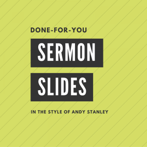 Done-for-You Sermon Slides