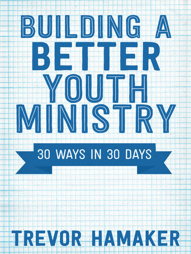 cover for Building a Better Youth Ministry