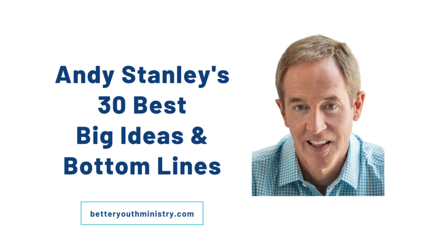 Andy Stanley's 30 Best Big Ideas and Bottom Lines