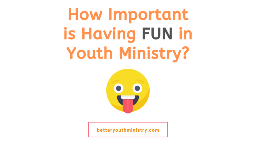 How important is having fun in youth ministry