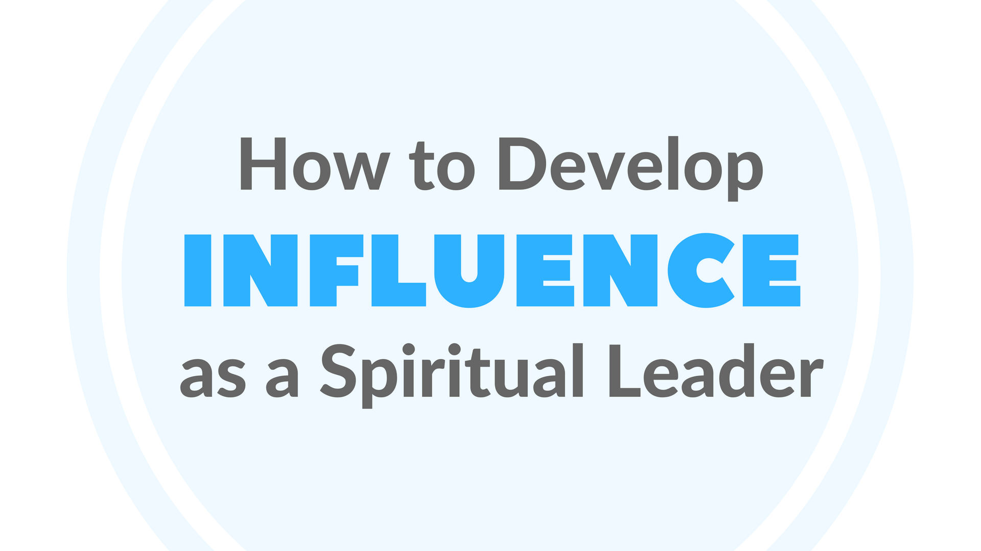 How to Develop Influence as a Spiritual Leader