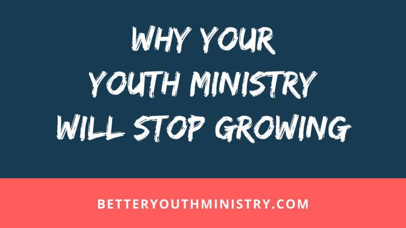 Why Your Youth Ministry Will Stop Growing