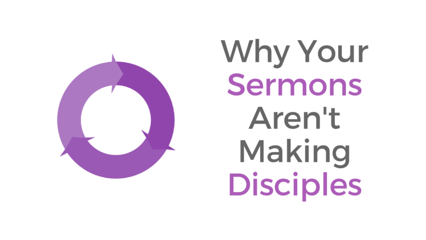 Why your sermons aren't making disciples