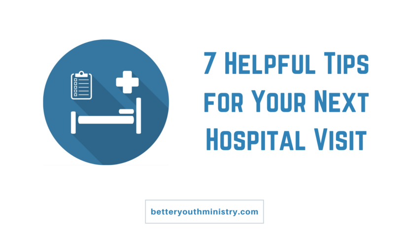 7 Helpful Tips for Your Next Hospital Visit as a Pastor