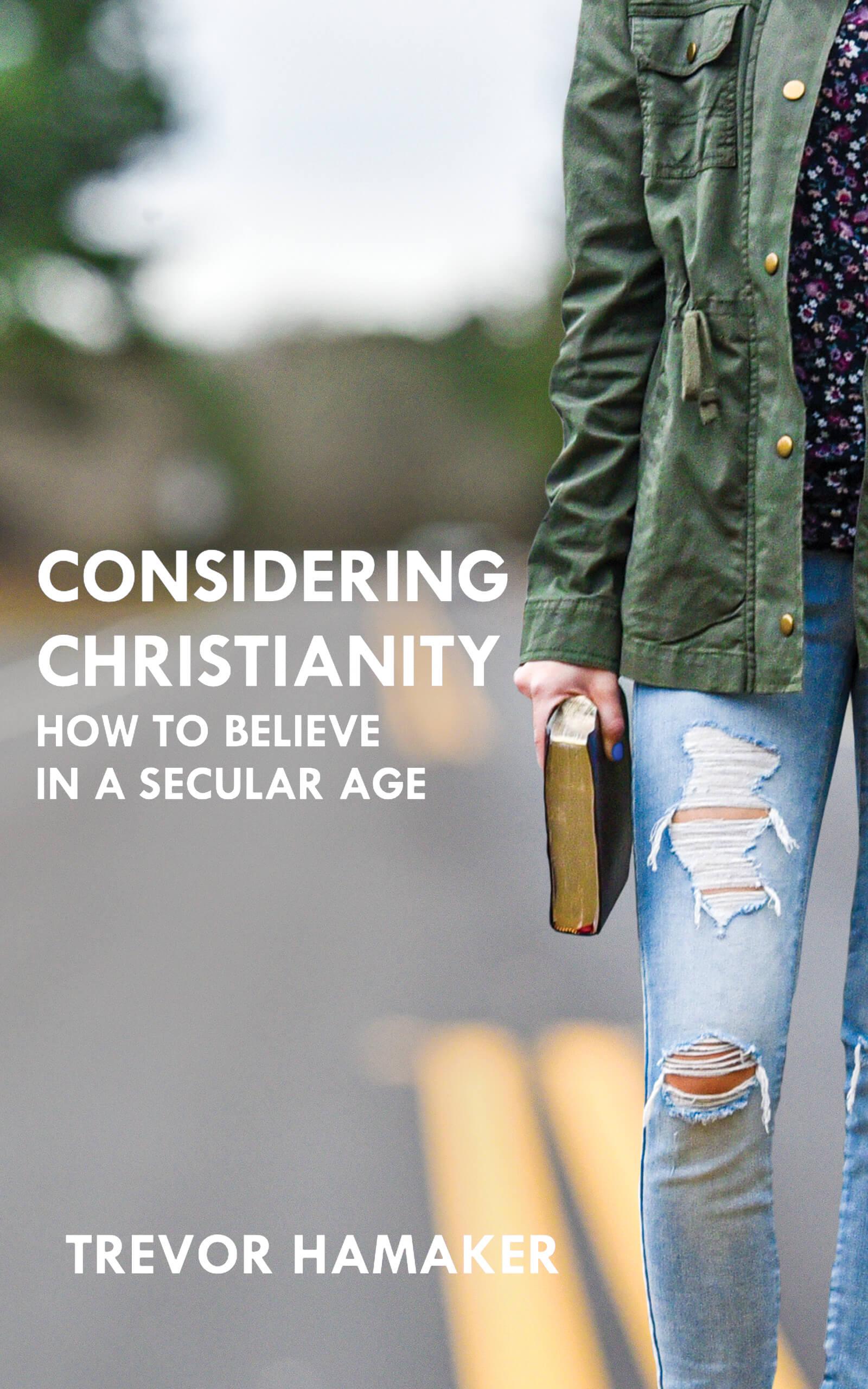 Considering Christianity by Trevor Hamaker