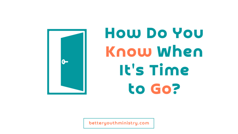 How does a youth pastor know when it's time to go?