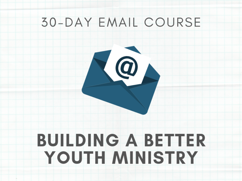 Build a Better Youth Ministry 30-Day Email Course